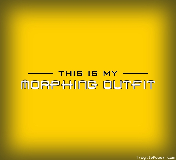 Teepublic - This is my morphing outfit